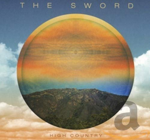 The Sword - HIGH COUNTRY By The Sword