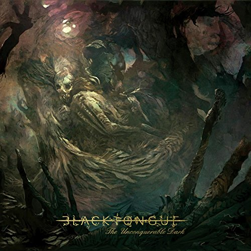 Black Tongue - The Unconquerable Dark By Black Tongue