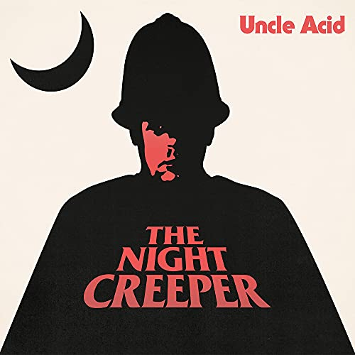Uncle Acid & The Deadbeats - The Night Creeper By Uncle Acid & The Deadbeats