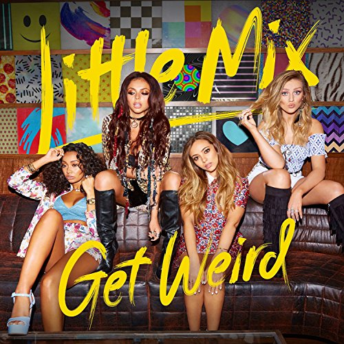 Get Weird By Little Mix