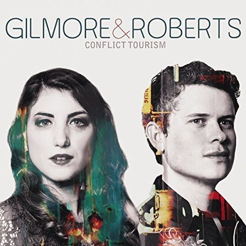 Gilmore & Roberts - Conflict Tourism By Gilmore & Roberts