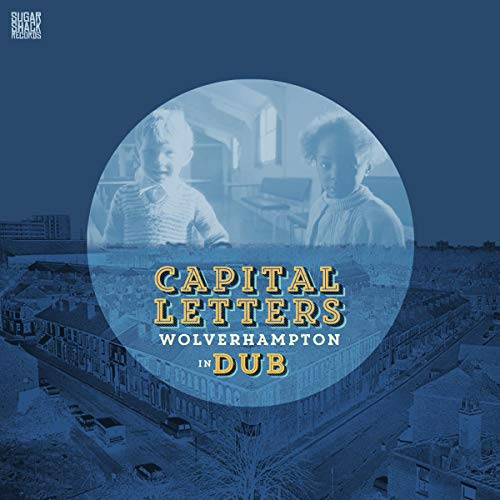 Capital Letters - Wolverhampton in Dub By Capital Letters