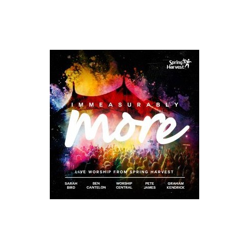 Spring Harvest - Immeasurably More - Live Worship From Spring Harvest 2015