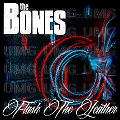 The Bones - Flash The Leather By The Bones