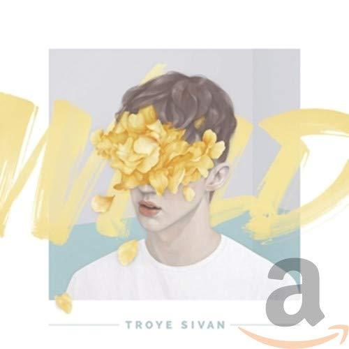 Troye Sivan - Wild By Troye Sivan