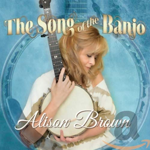 Alison Brown - Song Of The Banjo (Bonus Track By Alison Brown