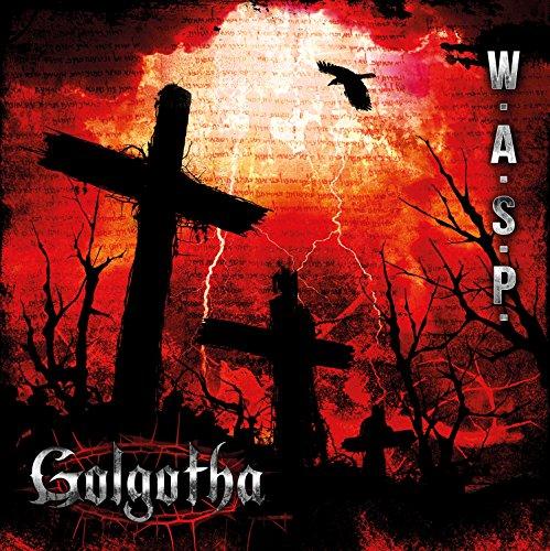 W.A.S.P. - Golgotha By W.A.S.P.