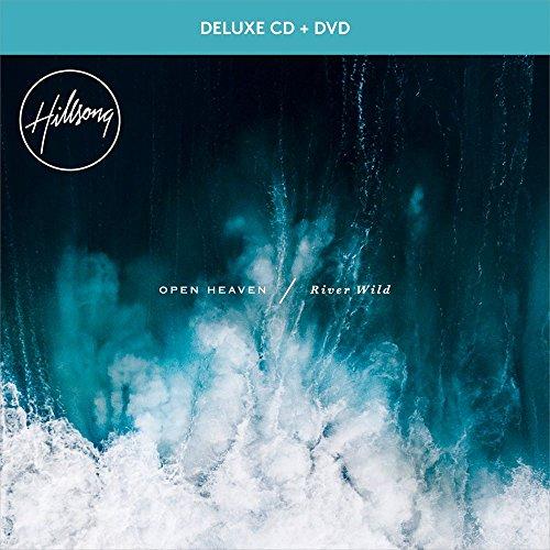 Hillsong Worship - Open Heaven/River Wild By Hillsong Worship