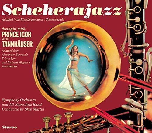 Skip Martin / All Stars Jazz Band - Scheherajazz + Swingin' With Prince Igor & Tannhauser