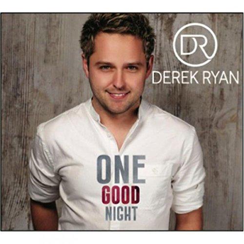 Derek Ryan - One Good Night By Derek Ryan
