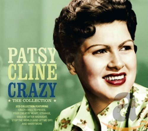 Patsy Cline - Crazy: The Collection By Patsy Cline