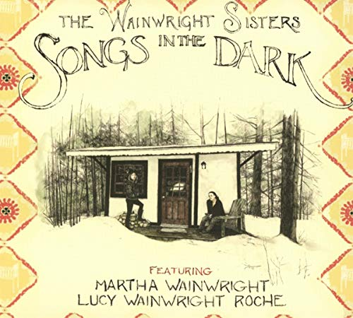 The Wainwright Sisters - Songs in the Dark By The Wainwright Sisters