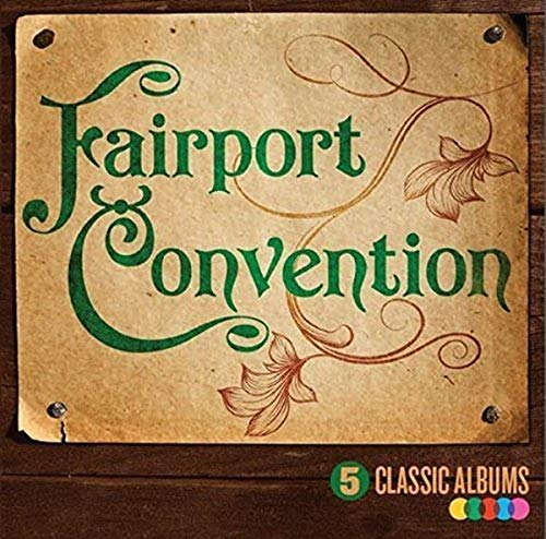 Fairport Convention - 5 Classic Albums By Fairport Convention