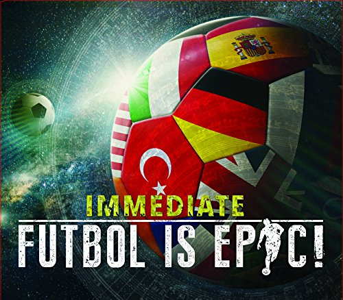 Immediate - Futbol Is Epic!