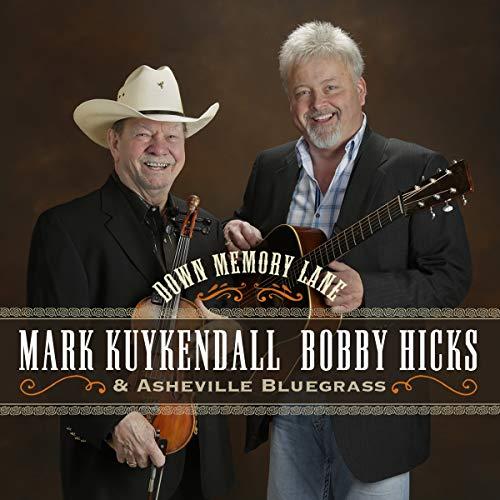 Mark Kuykendall, Bobby Hicks & Asheville Bluegrass - Down Memory Lane By Mark Kuykendall, Bobby Hicks & Asheville Bluegrass