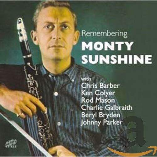 Monty Sunshine - Remembering Monty Sunshine By Monty Sunshine