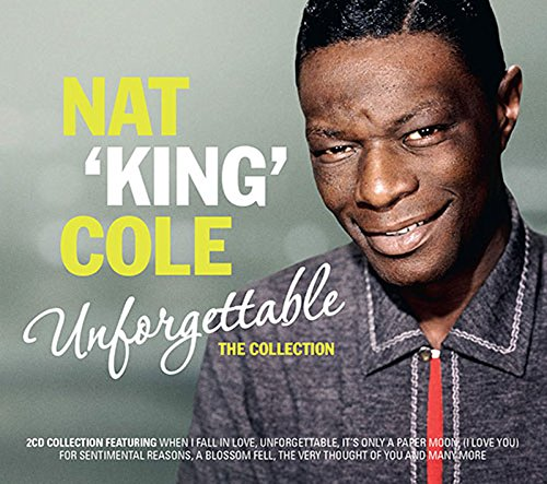 Nat 'King' Cole - Unforgettable: The Collection