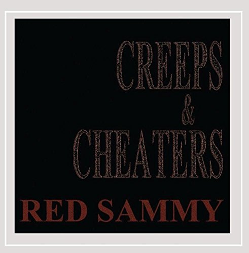 Red Sammy - Creeps and Cheaters By Red Sammy