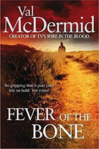 [The Fever of the Bone] (By: Val McDermid) [published: September, 2009] By Val McDermid