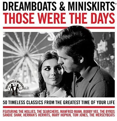 Various - Dreamboats & Miniskirts: Those Were The Days