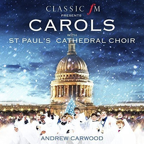 St. Paul's Cathedral Choir Andrew Carwood - Carols With St. Paul's Cathedral Choir