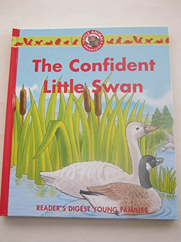 The Confident Little Swan : A Little Animal Adventure