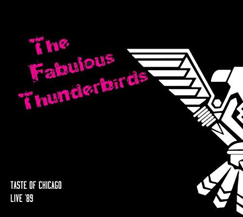 The Fabulous Thunderbirds - Taste Of Chicago : Live '89