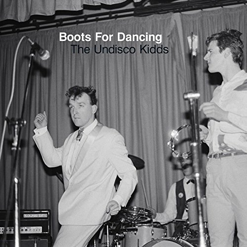 Boots for Dancing - The Undisco Kidds By Boots for Dancing