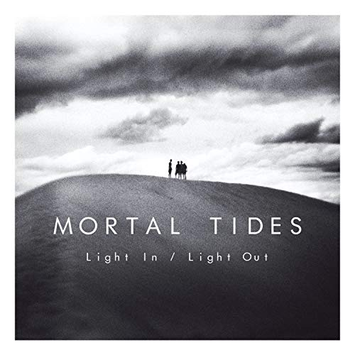 Mortal Tides - Light In / Light Out By Mortal Tides