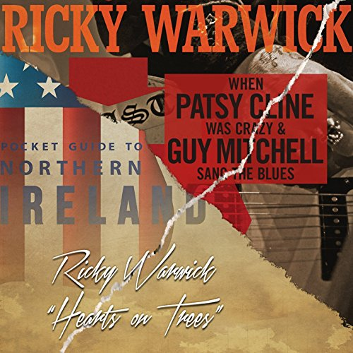 Ricky Warwick - When Patsy Cline Was Crazy (And Guy Mitchell Sang The Blues) / Hearts On Trees By Ricky Warwick