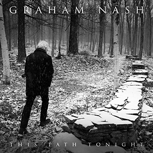 Graham Nash - This Path Tonight By Graham Nash
