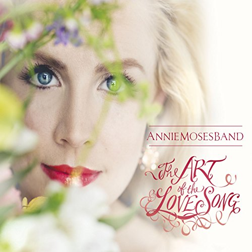 Annie Moses Band - Art of the Love Song (CD) By Annie Moses Band