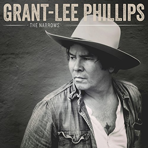 Grant-Lee Phillips - The Narrows By Grant-Lee Phillips