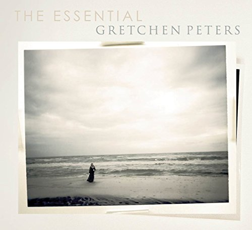 Gretchen Peters - The Essential Gretchen Peters By Gretchen Peters