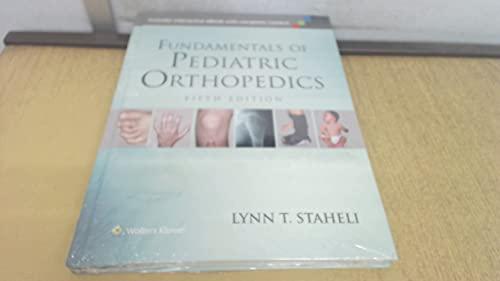 Fundamentals of Pediatric Orthopedics By Lynn T. Staheli
