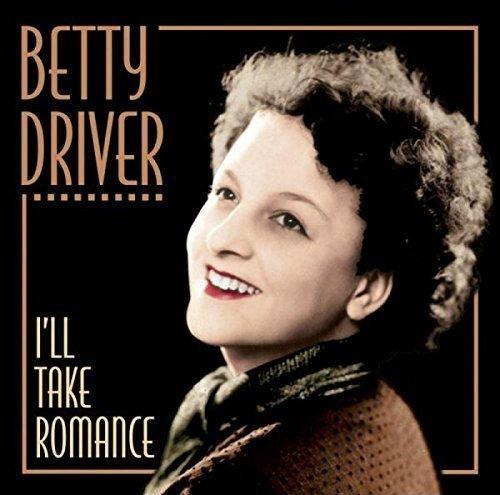 Betty Driver - I'll Take Romance