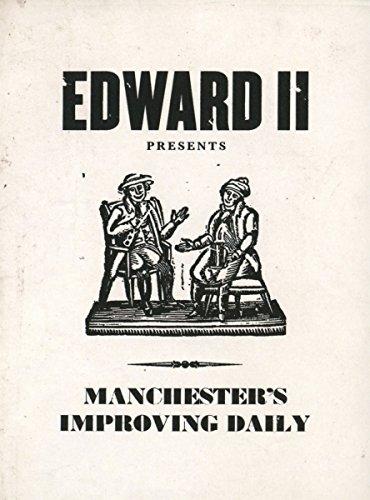 Edward II - MANCHESTER'S IMPROVING DAILY By Edward II