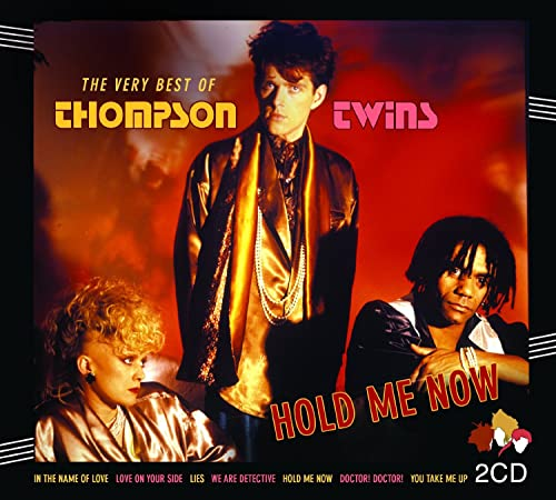 Thompson Twins - Hold Me Now: The Very Best Of Thompson Twins By Thompson Twins