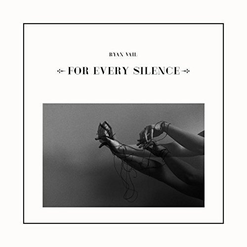 Ryan Vail - For Every Silence