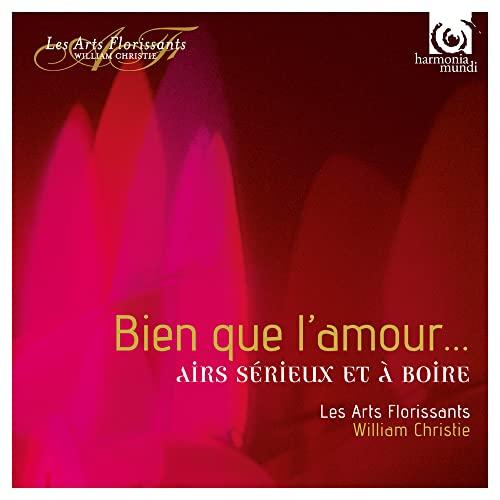 Les Arts Florissants - Bien que l'amour...Airs sérieux et a boire By Les Arts Florissants