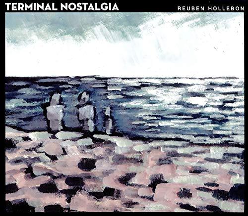 Reuben Hollebon - Terminal Nostalgia By Reuben Hollebon