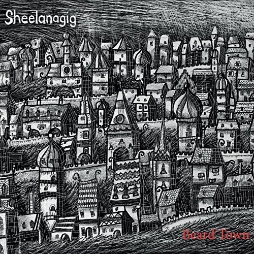 Sheelanagig - Beard Town By Sheelanagig