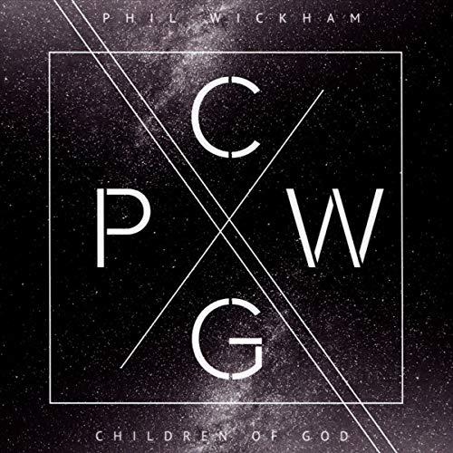 Children of God By Phil Wickham