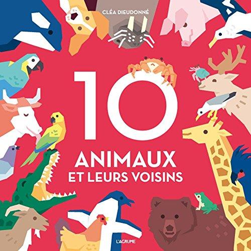 10 animaux et leurs voisins By Cléa Dieudonné