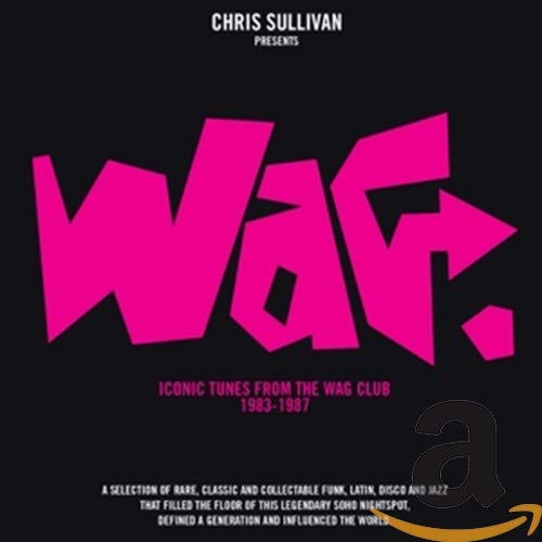Various Artists - Chris Sullivan presents Wag: Iconic Tunes From The Wag Club 1983-1987 By Various Artists