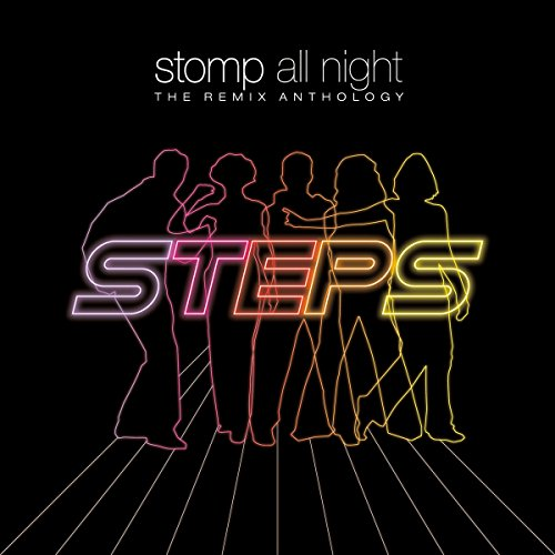 Steps - Stomp All Night - The Remix Anthology By Steps