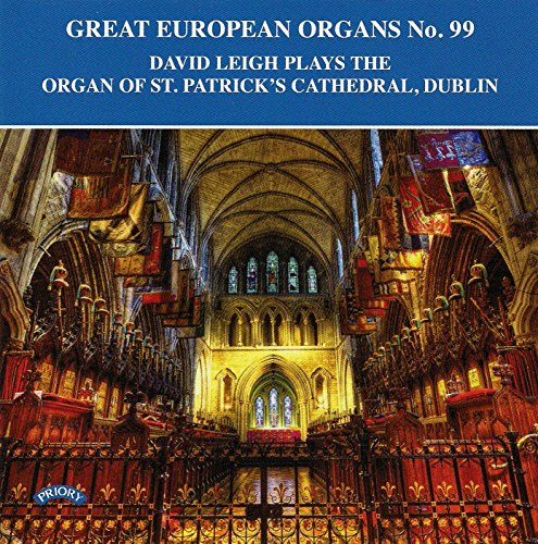 David Leigh (organ) - Great European Organs 99: David Leigh plays the organ of St Patrick's Cathedra By David Leigh (organ)