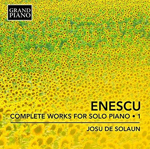 Josu de Solaun - Enescu:Complete Works Vol. 1 By Josu de Solaun
