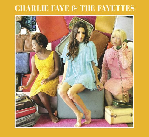Faye Charlie & the Fayettes - Charlie Faye & the Fayettes By Faye Charlie & the Fayettes