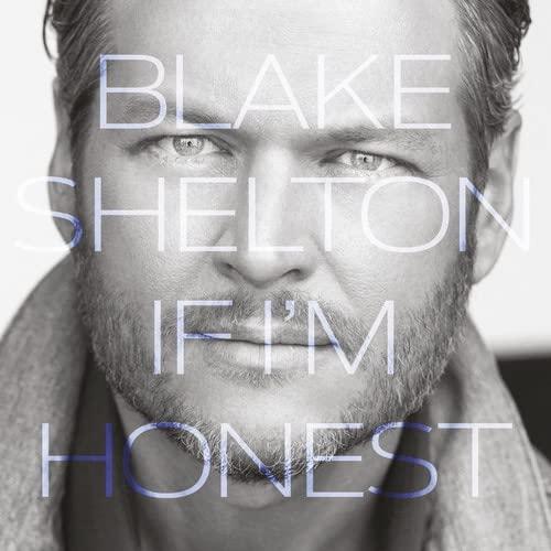 Blake Shelton - If I'm Honest By Blake Shelton